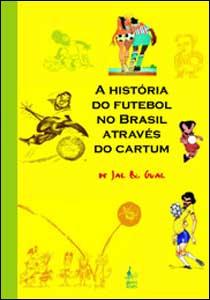 A História do Futebol no Brasil através do Cartum