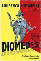 Diomedes - A trilogia do acidente
