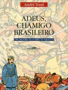 Adeus, Chamigo Brasileiro – Uma história da Guerra do Paraguai