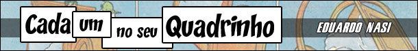 Cada um no seu Quadrinhos, por Eduardo Nasi