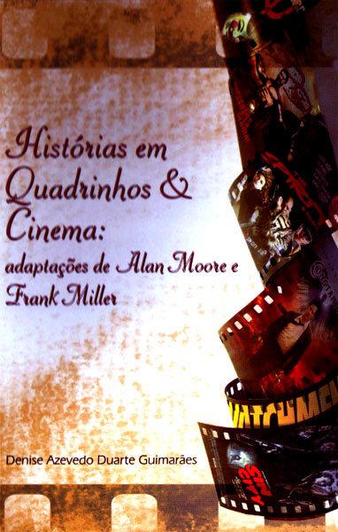 Histórias em Quadrinhos & Cinema – Adaptações de Alan Moore e Frank Miller