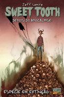 Sweet Tooth - Depois do Apocalipse - Volume 4 - Espécies em extinção