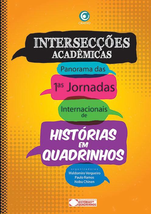 Intersecções Acadêmicas - Panorama das Primeiras Jornadas Internacionais de Histórias em Quadrinhos