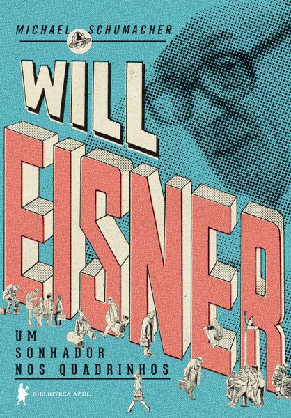 Will Eisner - Um sonhador nos quadrinhos