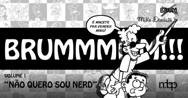 Brummmmm!!! - Volume 1 - Não quero ser nerd