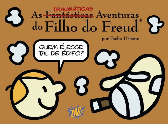 As TRAUMÁTICAS Aventuras do Filho do Freud