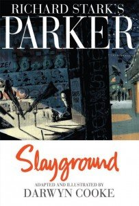 Richard Stark's Parker – Book 4 – Slayground