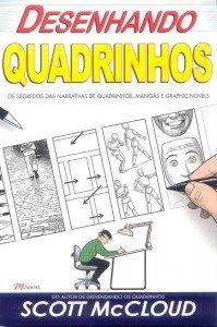 Desenhando Quadrinhos - O Segredo das Narrativas de Quadrinhos, Mangás e Graphic Novels