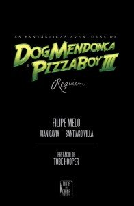 As fantásticas aventuras de Dog Mendonça e PizzaBoy III – Requiem