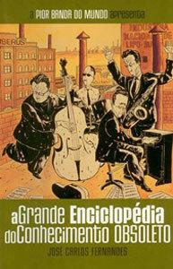 A Pior Banda do Mundo # 4 - A Grande Enciclopédia do Conhecimento Obsoleto