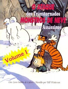 Calvin & Haroldo - O Ataque dos Transtornados Monstros de Neve Mutantes Assassinos - Volume 1