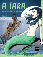 A Iara: Uma Lenda Indígena em Quadrinhos