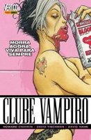Clube Vampiro # 1 - Morra Agora, Viva para Sempre