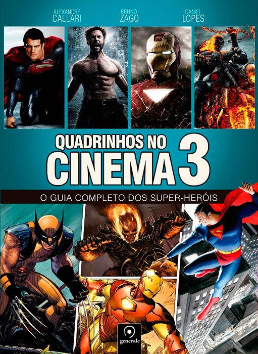 Quadrinhos no Cinema 3 – O guia completa dos super-heróis