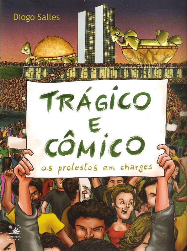 Trágico e Cômico - Os protestos em charges