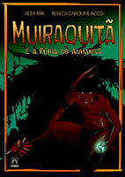 Muiraquitã e a Fúria do Anhangá