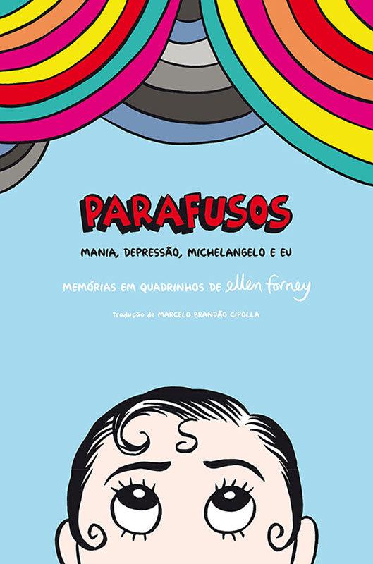 Parafusos – Mania, depressão, Michaelangelo e eu