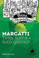 Série Recordatório - Marcatti: tinta, suor e suco gástrico