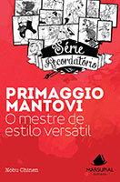 Série Recordatório - Primaggio Mantovi: o mestre de estilo versátil