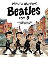 Beatles com A – O nascimento de uma banda