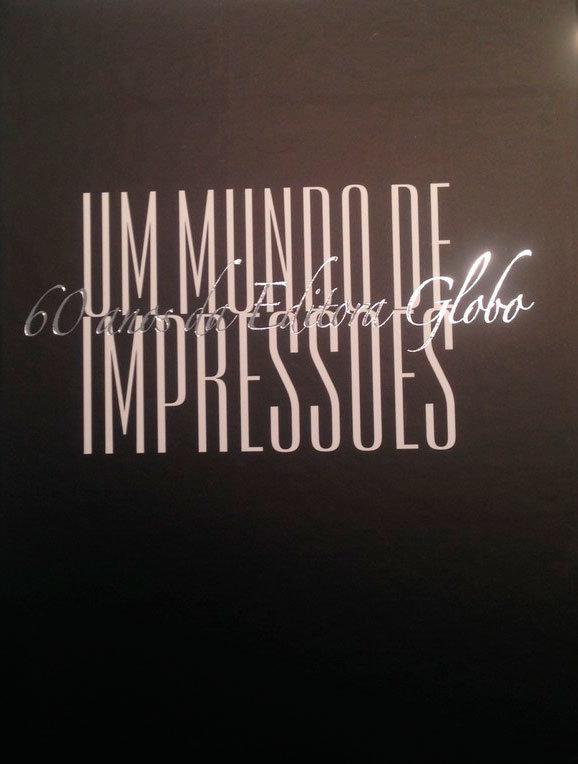 Um Mundo de Impressões - 60 Anos da Editora Globo