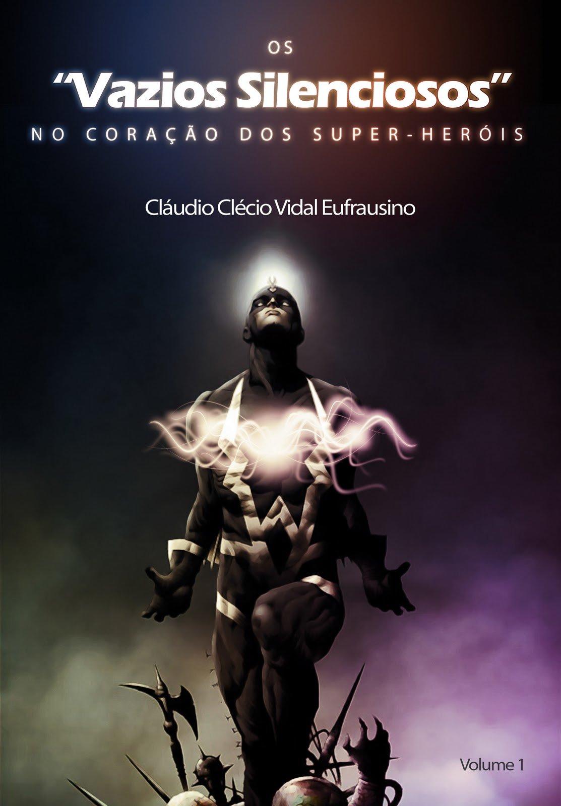 """Os """"Vazios Silenciosos"""" no Coração dos Super-heróis"""