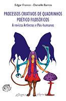 Processos criativos de quadrinhos poético-filosóficos - A revista Artlectos e Pós-humanose