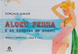 Alceu Penna e as garotas do Brasil - Moda e imprensa - 1933 a 1975