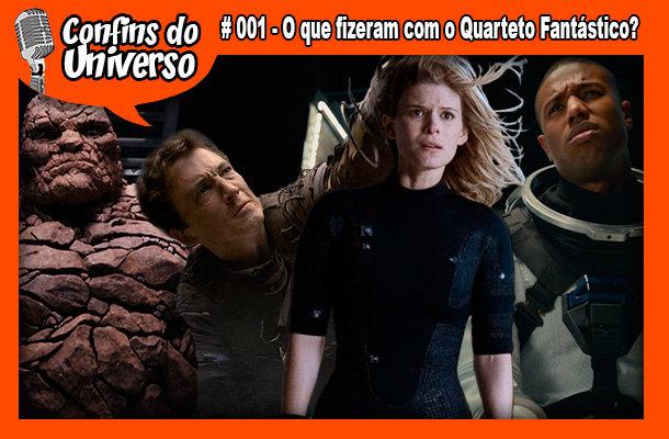Confins do Universo 001 - O que fizeram com o Quarteto Fantástico?