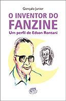 O Inventor do Fanzine: um perfil de Edson Rontani