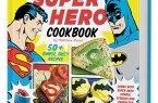 Official DC Comics Super Hero Cookbook