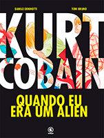 Kurt Cobain – Quando eu era um alien