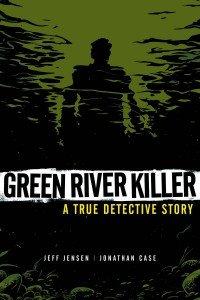 Green River Killer – A True Detective Story