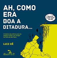 Ah, como era boa a Ditadura...