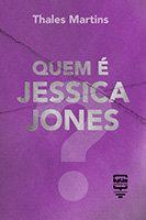 Quem é Jessica Jones?