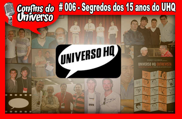 Confins do Universo 006 - Segredos dos 15 anos do UHQ