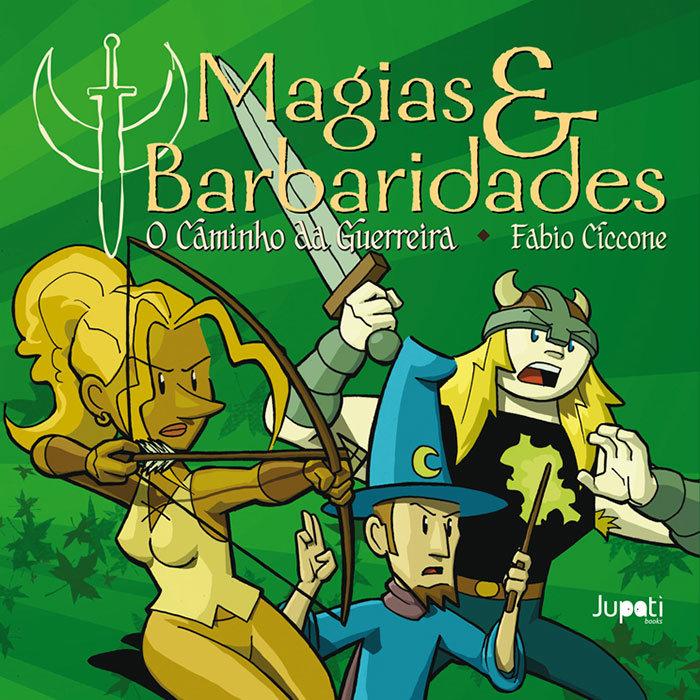 Magias & Barbaridades - O caminho da guerreira