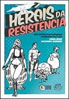 Heróis da resistência - Uma história dos quadrinhos paraibanos (1963-1991)
