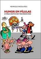 Humor em pílulas - A força criativa das tiras brasileiras