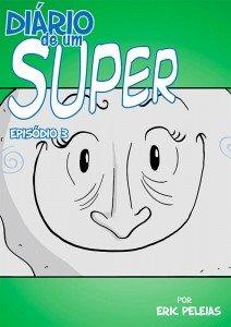 Diário de um Super - Episódio 3