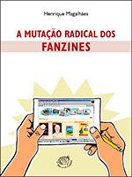 A mutação radical dos fanzines
