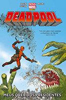 Deadpool - Meus queridos presidentes
