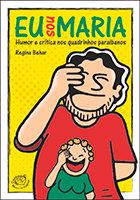 Eu sou Maria - humor e crítica nos quadrinhos paraibanos