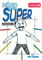 Diário de um Super – Episódio 6