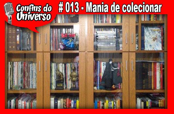 Confins do Universo 013 – Mania de colecionar
