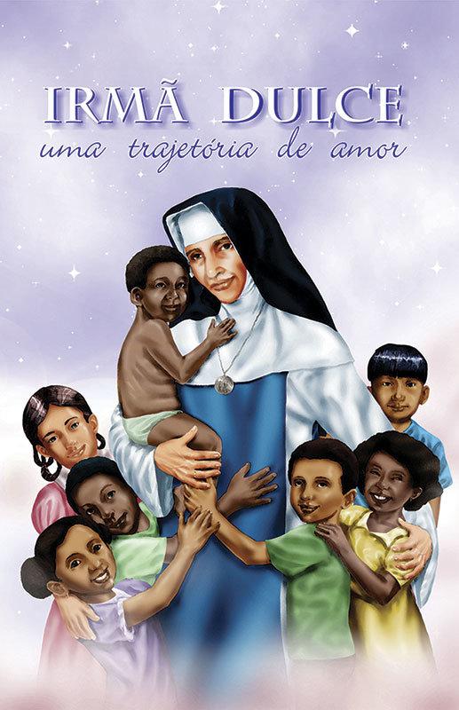 Irmã Dulce - Uma trajetória de amor