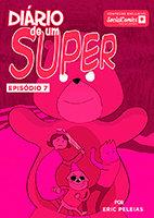 Diário de um Super – Episódio 7